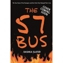 The 57 Bus: A True Story of Two Teenagers and the Crime That Changed Their Lives by Dashka Slater, 9781526361233