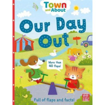 Town and About: Our Day Out: A board book filled with flaps and facts by Pat-a-Cake, 9781526380555