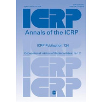 ICRP Publication 134: Occupational Intakes of Radionuclides: Part 2 by ICRP, 9781526408310