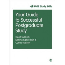 Your Guide to Successful Postgraduate Study by Geoffrey C. Elliott, 9781526411297