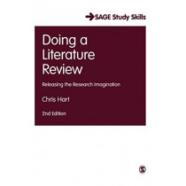 Doing a Literature Review: Releasing the Research Imagination by Christopher Hart, 9781526419200