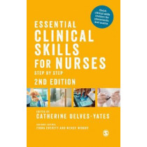 Essential Clinical Skills for Nurses: Step by Step by Catherine Delves-Yates, 9781526424044