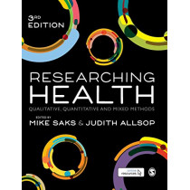 Researching Health: Qualitative, Quantitative and Mixed Methods by Mike Saks, 9781526424280