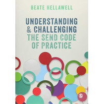 Understanding and Challenging the SEND Code of Practice by Beate Hellawell, 9781526426574