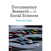 Documentary Research in the Social Sciences by Malcolm Tight, 9781526426642