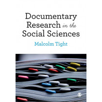 Documentary Research in the Social Sciences by Malcolm Tight, 9781526426659