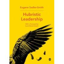 Hubristic Leadership by Eugene Sadler-Smith, 9781526431172