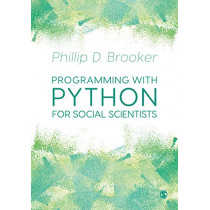 Programming with Python for Social Scientists by Phillip Brooker, 9781526431714