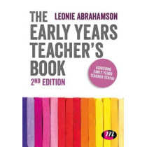 The Early Years Teacher's Book: Achieving Early Years Teacher Status by Leonie Abrahamson, 9781526435293