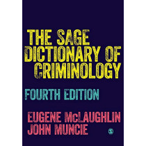 The SAGE Dictionary of Criminology by Eugene McLaughlin, 9781526436726