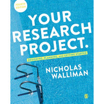 Your Research Project: Designing, Planning, and Getting Started by Nicholas Walliman, 9781526441201