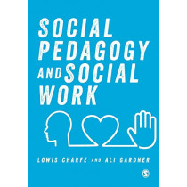 Social Pedagogy and Social Work by Lowis Charfe, 9781526442062