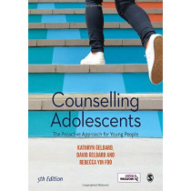 Counselling Adolescents: The Proactive Approach for Young People by Kathryn Geldard, 9781526463531