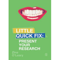 Present Your Research: Little Quick Fix by Zina O'Leary, 9781526464712