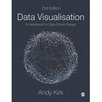 Data Visualisation: A Handbook for Data Driven Design by Andy Kirk, 9781526468925
