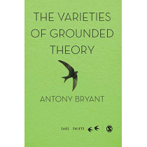 The Varieties of Grounded Theory by Antony Bryant, 9781526474315