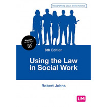 Using the Law in Social Work by Robert Johns, 9781526488145
