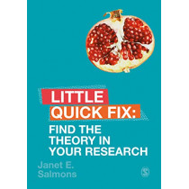 Find the Theory in Your Research: Little Quick Fix by Janet Salmons, 9781526490247