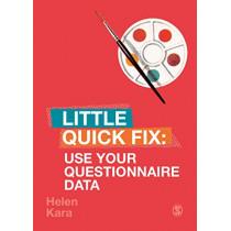 Use Your Questionnaire Data: Little Quick Fix by Helen Kara, 9781526491091