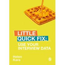 Use Your Interview Data: Little Quick Fix by Helen Kara, 9781526491107