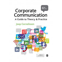 Corporate Communication: A Guide to Theory and Practice by Joep P. Cornelissen, 9781526491985