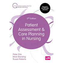 Patient Assessment and Care Planning in Nursing by Peter Ellis, 9781526492081