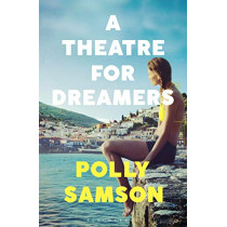 A Theatre for Dreamers: An Observer Fiction Highlight 2020 by Polly Samson, 9781526600554