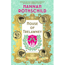 House of Trelawney by Hannah Rothschild, 9781526600608