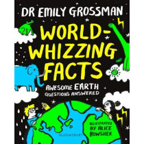 World-whizzing Facts: Awesome Earth Questions Answered by Dr Emily Grossman, 9781526602435