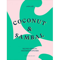 Coconut & Sambal: Recipes from my Indonesian Kitchen by Lara Lee, 9781526603517