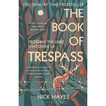 The Book of Trespass: Crossing the Lines that Divide Us by Nick Hayes, 9781526604729