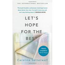 Let's Hope for the Best by Carolina Setterwall, 9781526604910