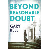 Beyond Reasonable Doubt by Gary Bell, 9781526606129