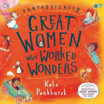 Fantastically Great Women Who Worked Wonders: Gift Edition by Kate Pankhurst, 9781526606556