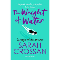 The Weight of Water by Sarah Crossan, 9781526606907