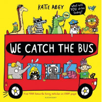 We Catch the Bus by Katie Abey, 9781526607201