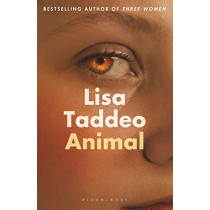Animal: The first novel from the author of Three Women by Lisa Taddeo, 9781526630940