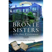 The Bronte Sisters: Life, Loss and Literature by Catherine Rayner, 9781526703125