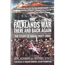 The Falklands War - There and Back Again: The Story of Naval Party 8901 by Mike Norman, 9781526710772