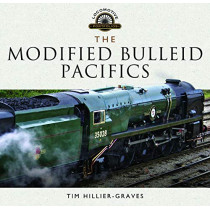 The Modified Bulleid Pacifics: How Ron Jarvis Reconstructed the Bulleid Pacifics by Tim Hillier-Graves, 9781526721662