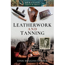 Leatherwork and Tanning by Lynn Huggins-Cooper, 9781526724489
