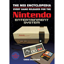 The NES Encyclopedia: Every Game Released for the Nintendo Entertainment System by Chris Scullion, 9781526760159