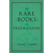 The Rare Books of Freemasonry by Lionel Vibert, 9781528712835