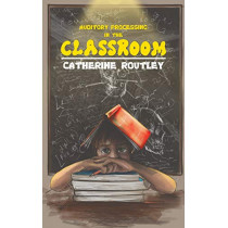 Auditory Processing in the Classroom by Catherine Routley, 9781528900300