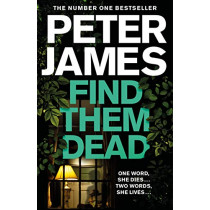 Find Them Dead by Peter James, 9781529004304