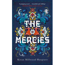 The Mercies by Kiran Millwood Hargrave, 9781529005103