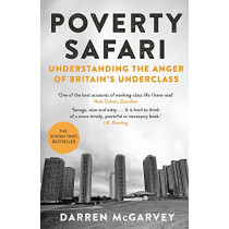 Poverty Safari: Understanding the Anger of Britain's Underclass by Darren McGarvey, 9781529006346