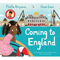 Coming to England: An Inspiring True Story Celebrating the Windrush Generation by Floella Benjamin, 9781529009422