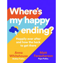 Where's My Happy Ending?: Happily ever after and how the heck to get there by Anna Whitehouse, 9781529013696