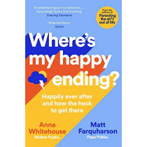 Where's My Happy Ending?: Happily Ever After and How the Heck to Get There by Anna Whitehouse, 9781529013702